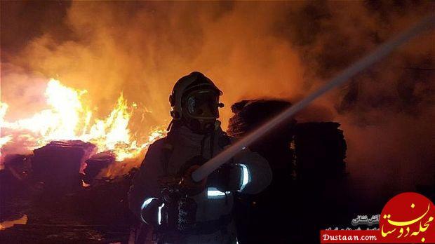 www.dustaan.com آتش سوزی شدید انبار چوب در حاشیه تهران +عکس