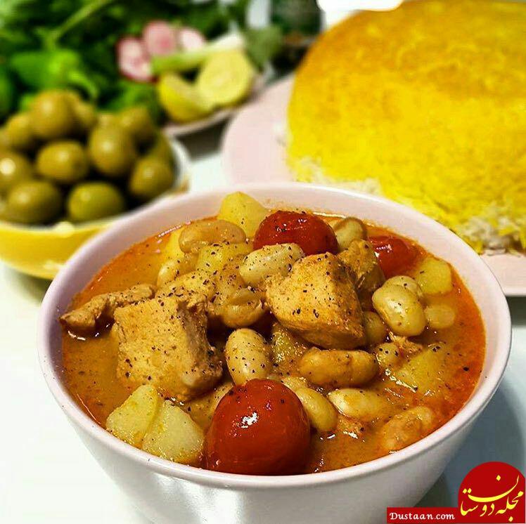 www.dustaan.com طرز تهیه خوراک لوبیا و مرغ به سبکی خوشمزه