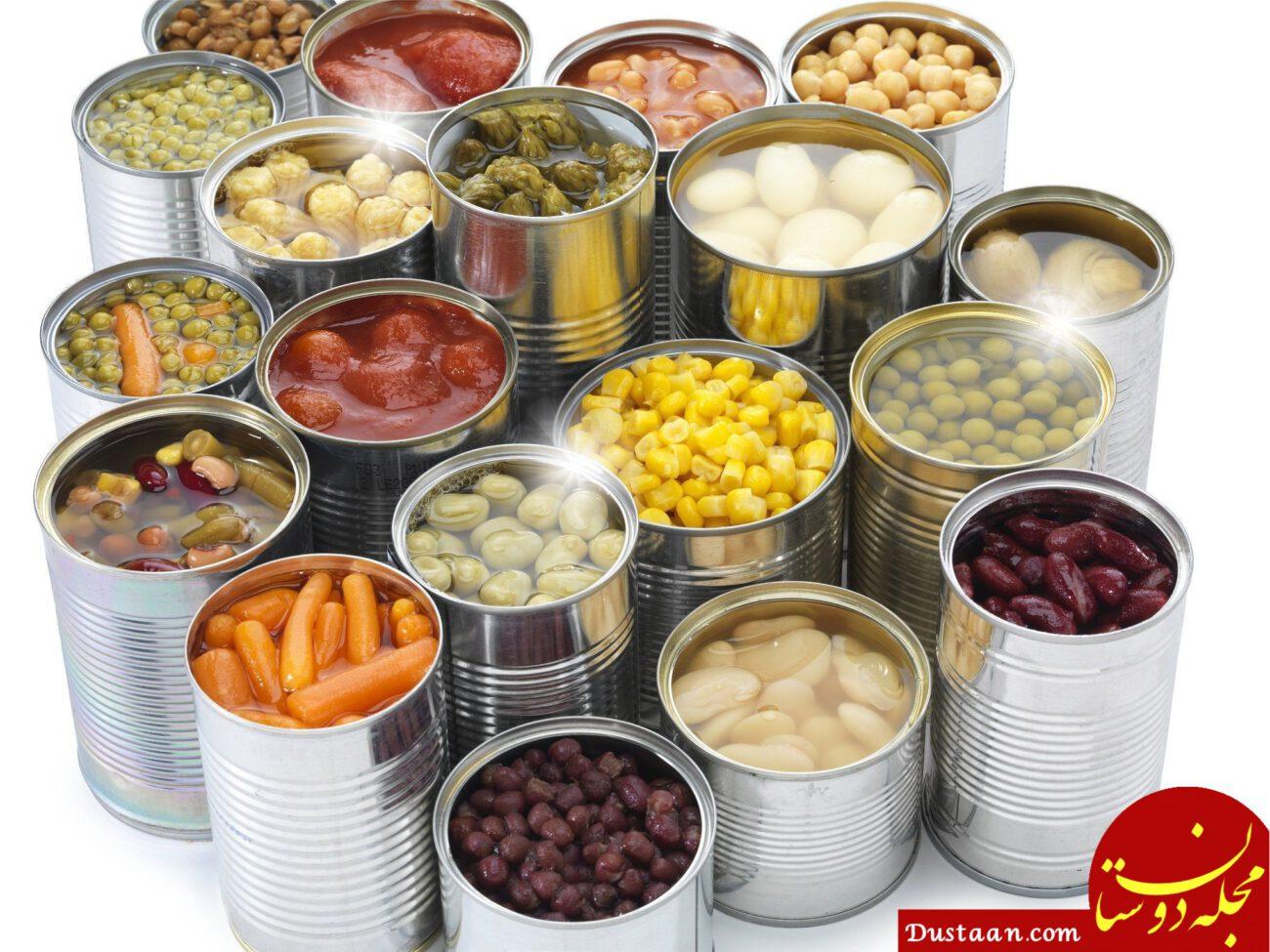 www.dustaan.com نکاتی که در مورد غذاهای کنسروی باید بدانیم